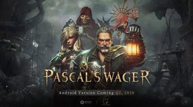 Android Version of Pascal's Wager Coming Q2 ,2020